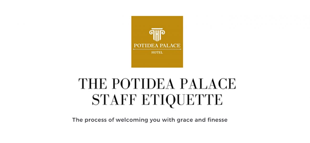 The Potidea Palace Hotel Staff Etiquette